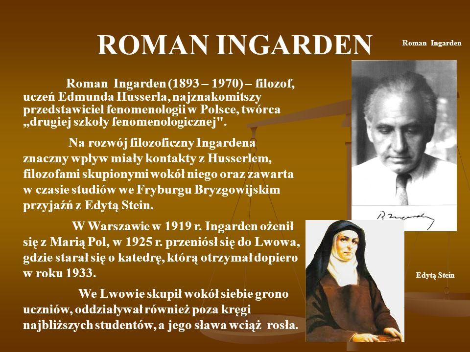ROMAN INGARDEN Roman Ingarden.