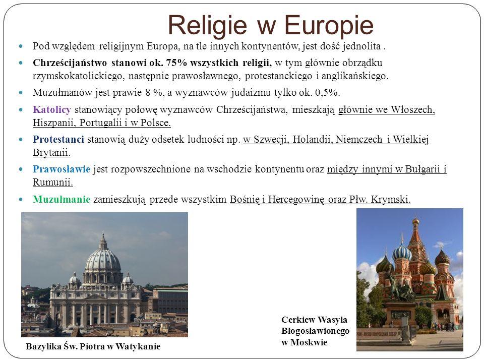 Religie w Europie Pod względem religijnym Europa, na tle innych kontynentów, jest dość jednolita .