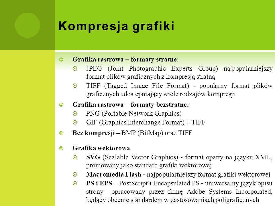 Kompresja grafiki Grafika rastrowa – formaty stratne: