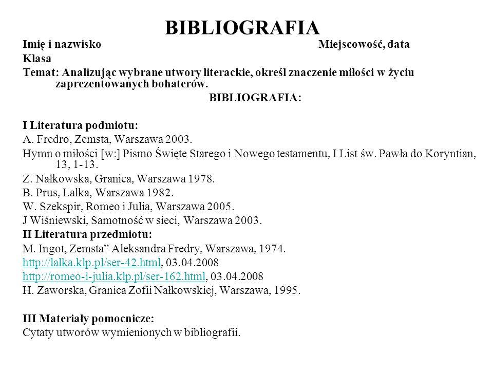 BIBLIOGRAFIA Imię i nazwisko Miejscowość, data Klasa