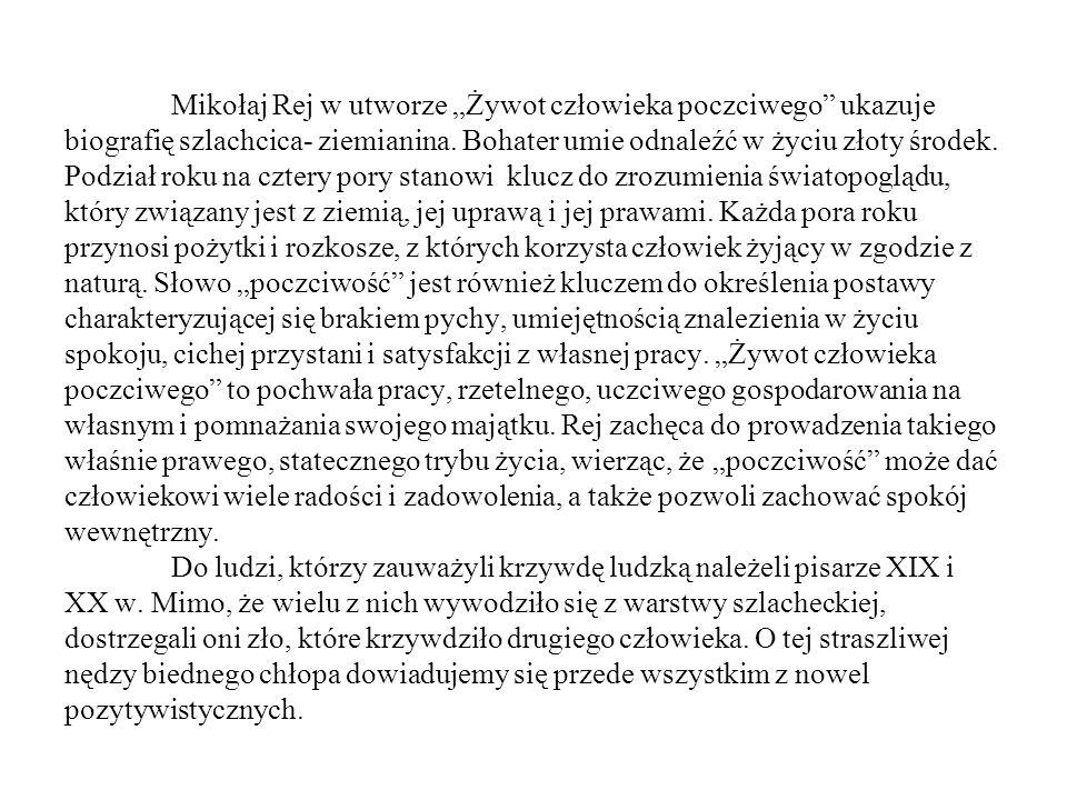 """Mikołaj Rej w utworze """"Żywot człowieka poczciwego ukazuje biografię szlachcica- ziemianina."""