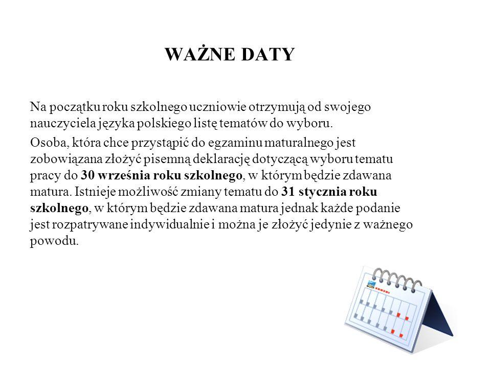 WAŻNE DATY Na początku roku szkolnego uczniowie otrzymują od swojego nauczyciela języka polskiego listę tematów do wyboru.
