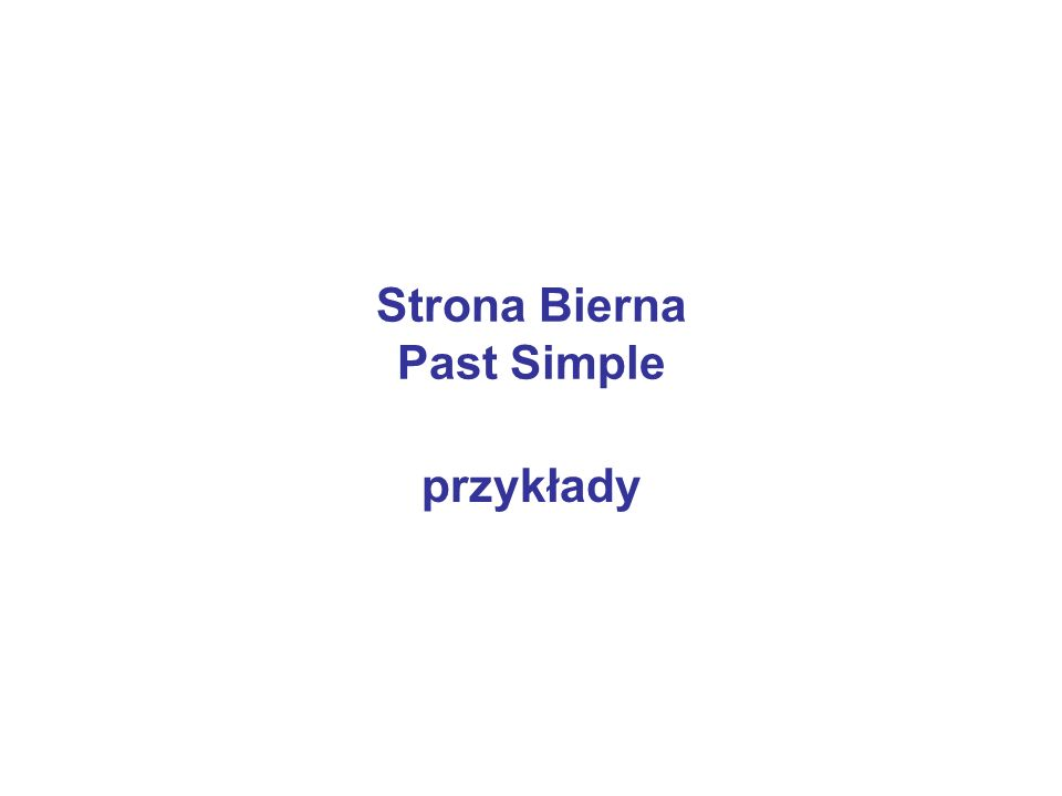 Strona Bierna Past Simple