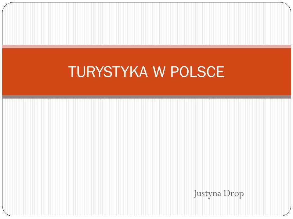 TURYSTYKA W POLSCE Justyna Drop
