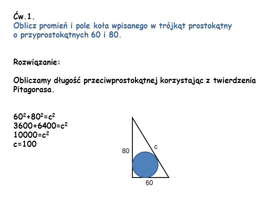 Oblicz promień i pole koła wpisanego w trójkąt prostokątny