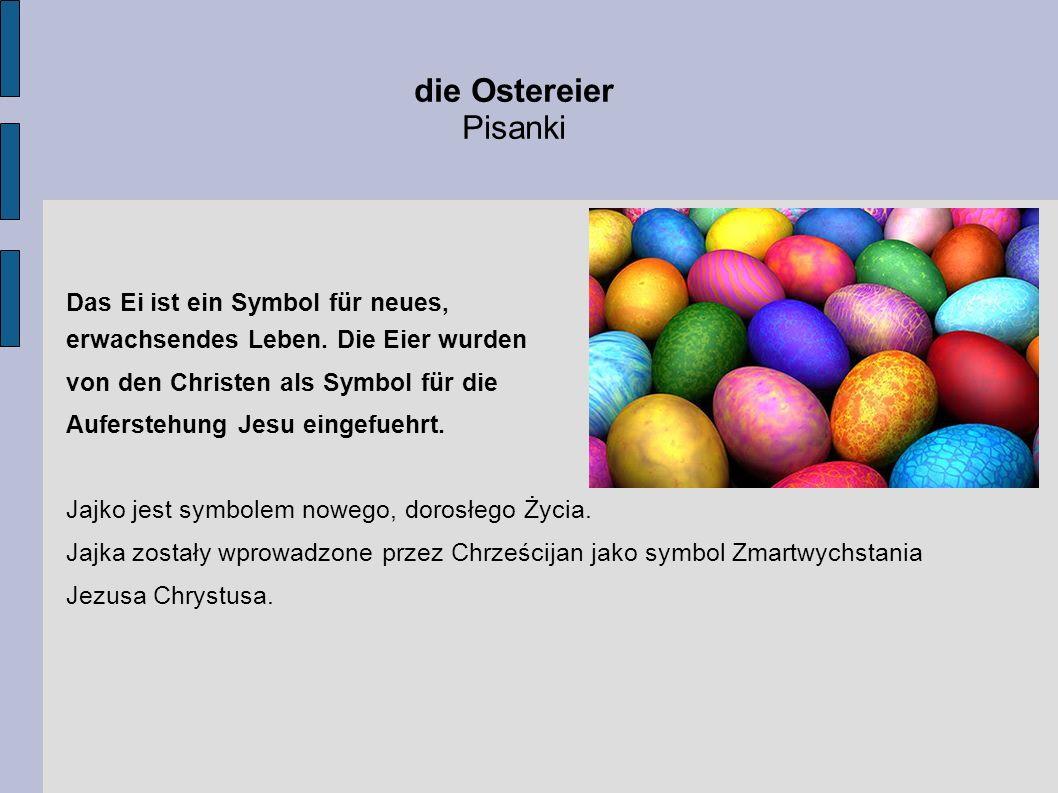 die Ostereier Pisanki Das Ei ist ein Symbol für neues,