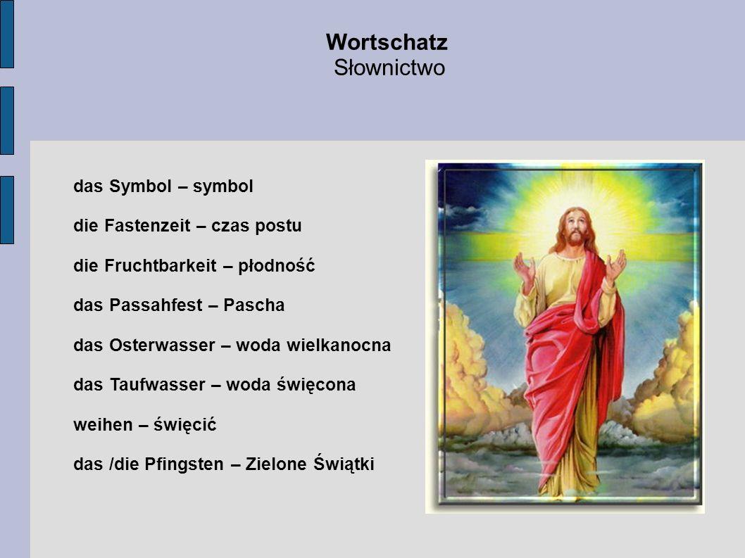 Wortschatz Słownictwo das Symbol – symbol die Fastenzeit – czas postu