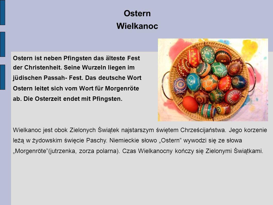 Ostern Wielkanoc Ostern ist neben Pfingsten das älteste Fest