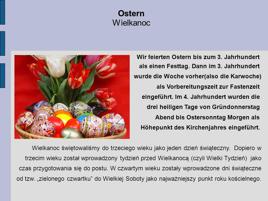 Ostern Wielkanoc Wir feierten Ostern bis zum 3. Jahrhundert