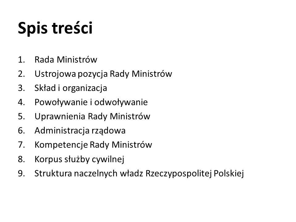 Spis treści Rada Ministrów Ustrojowa pozycja Rady Ministrów