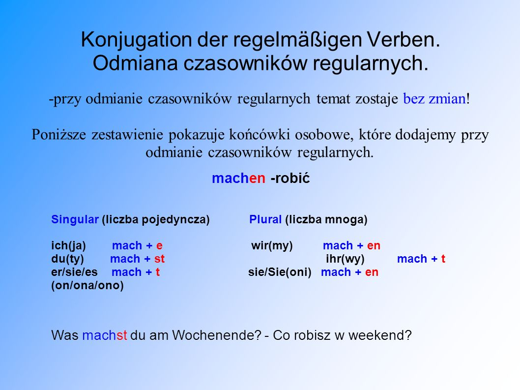 Konjugation der regelmäßigen Verben. Odmiana czasowników regularnych.