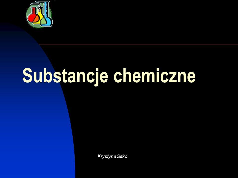 Substancje chemiczne Krystyna Sitko