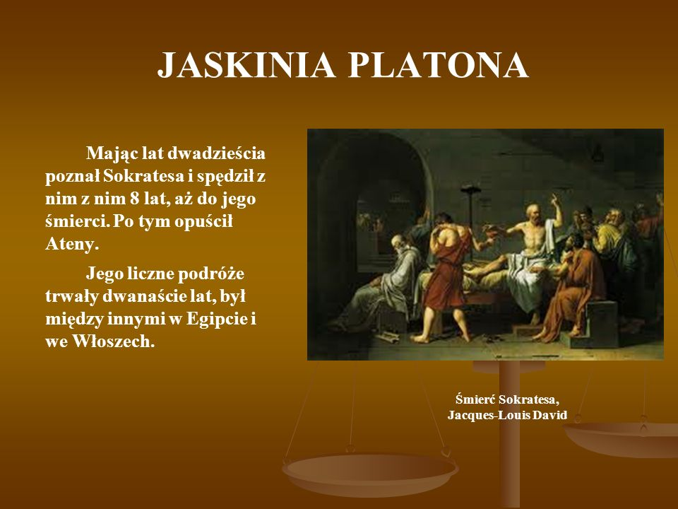 JASKINIA PLATONA Mając lat dwadzieścia poznał Sokratesa i spędził z nim z nim 8 lat, aż do jego śmierci. Po tym opuścił Ateny.
