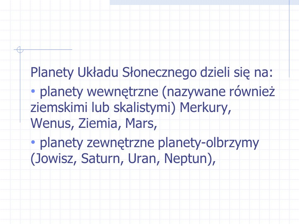 Planety Układu Słonecznego dzieli się na: