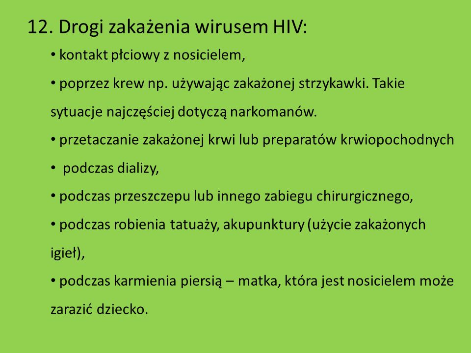 12. Drogi zakażenia wirusem HIV: