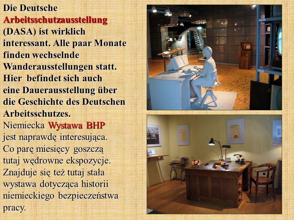 Die Deutsche Arbeitsschutzausstellung (DASA) ist wirklich interessant