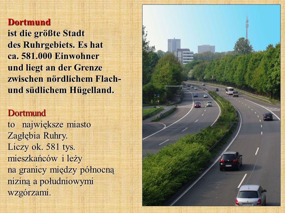 Dortmund ist die größte Stadt des Ruhrgebiets. Es hat ca. 581