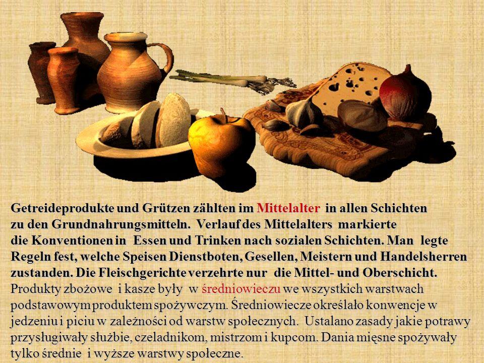 Getreideprodukte und Grützen zählten im Mittelalter in allen Schichten zu den Grundnahrungsmitteln.