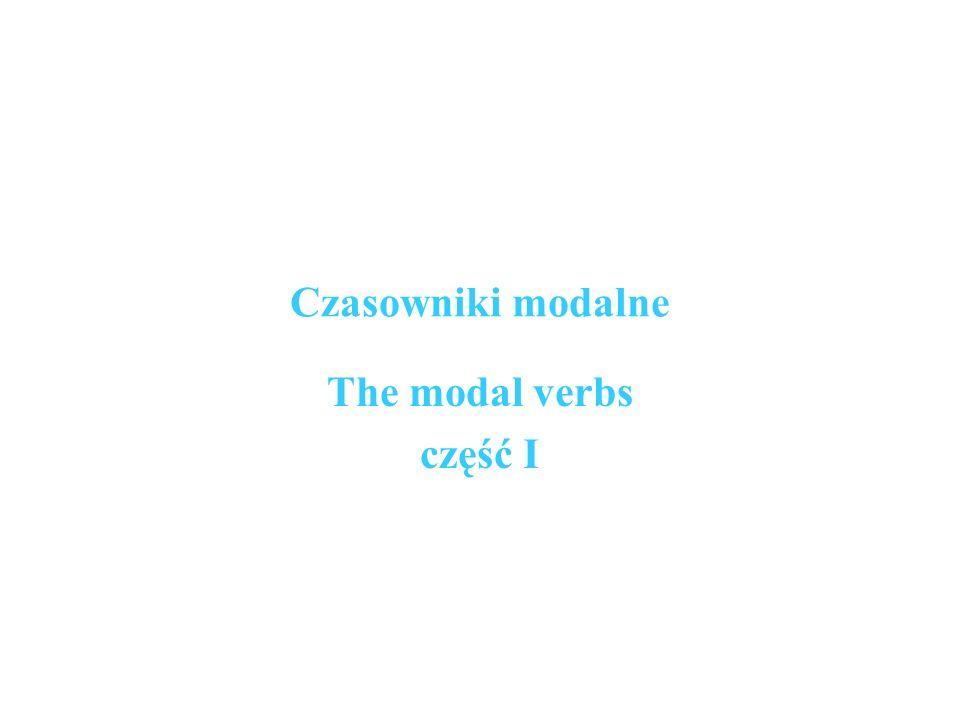 Czasowniki modalne The modal verbs część I