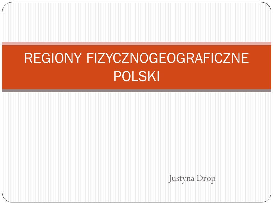 REGIONY FIZYCZNOGEOGRAFICZNE POLSKI