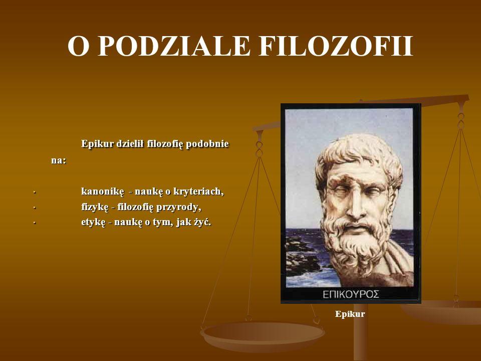Epikur dzielił filozofię podobnie na: