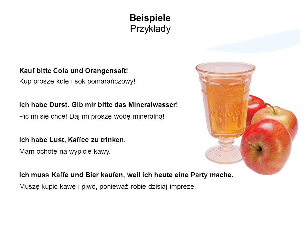 Beispiele Przykłady Kauf bitte Cola und Orangensaft!