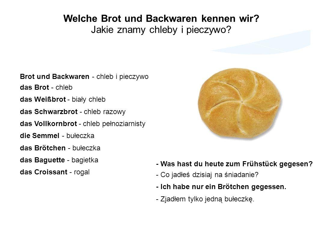 Welche Brot und Backwaren kennen wir