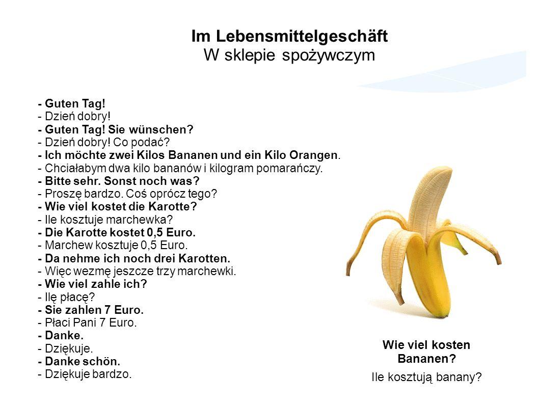 Im Lebensmittelgeschäft Wie viel kosten Bananen