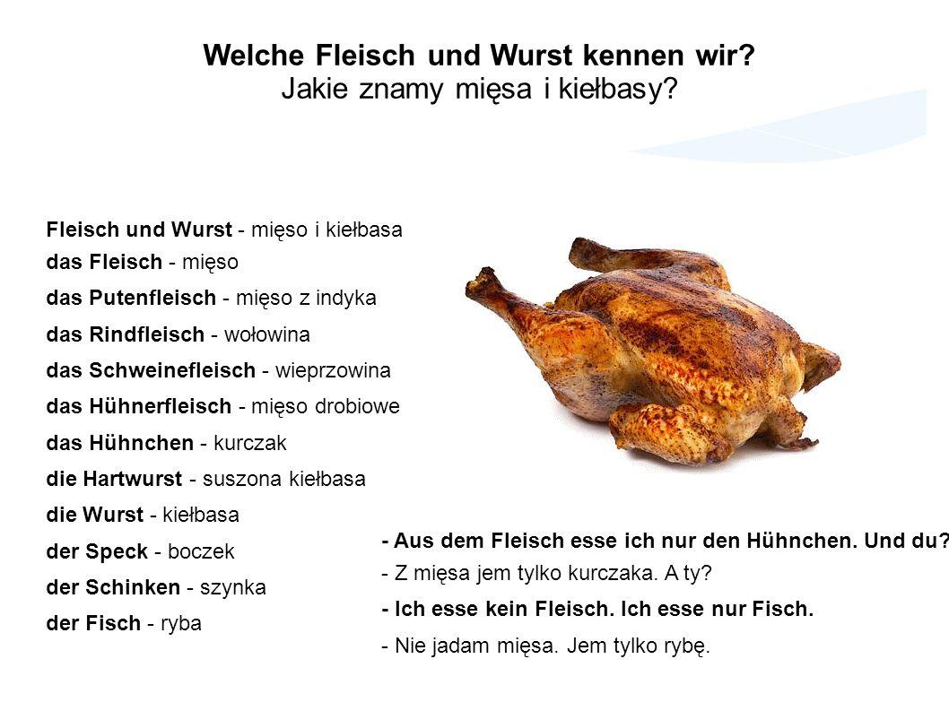 Welche Fleisch und Wurst kennen wir