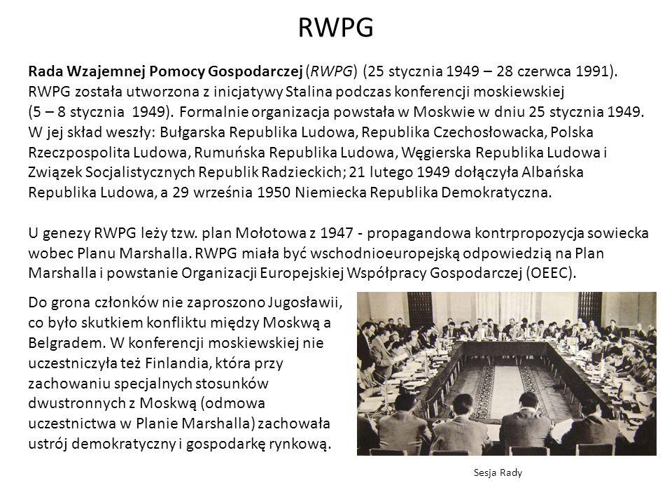 RWPG Rada Wzajemnej Pomocy Gospodarczej (RWPG) (25 stycznia 1949 – 28 czerwca 1991).