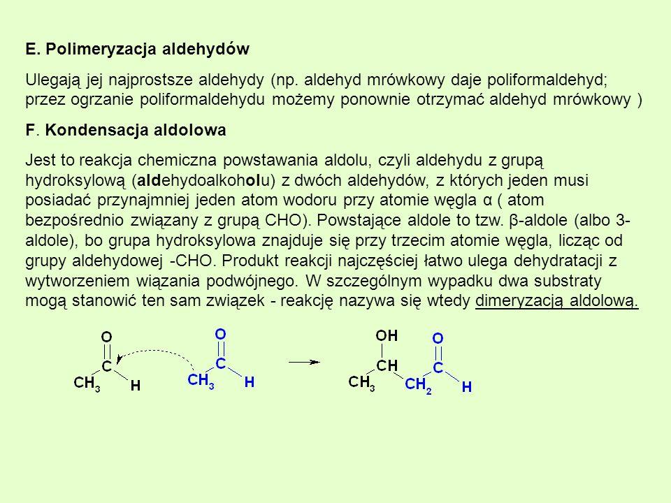 E. Polimeryzacja aldehydów