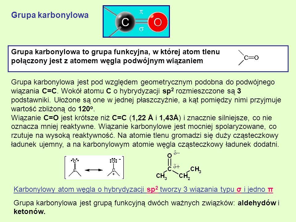 Grupa karbonylowa Grupa karbonylowa to grupa funkcyjna, w której atom tlenu. połączony jest z atomem węgla podwójnym wiązaniem