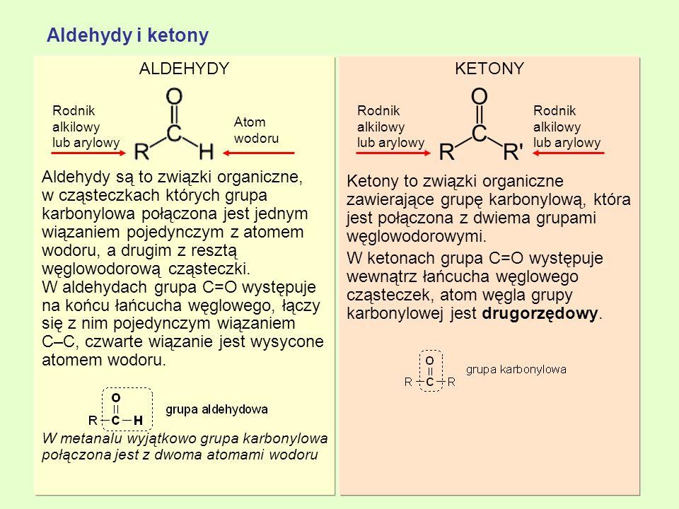 Aldehydy i ketony ALDEHYDY Aldehydy są to związki organiczne,