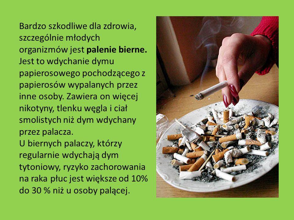 Bardzo szkodliwe dla zdrowia, szczególnie młodych organizmów jest palenie bierne. Jest to wdychanie dymu papierosowego pochodzącego z papierosów wypalanych przez inne osoby. Zawiera on więcej nikotyny, tlenku węgla i ciał smolistych niż dym wdychany przez palacza.