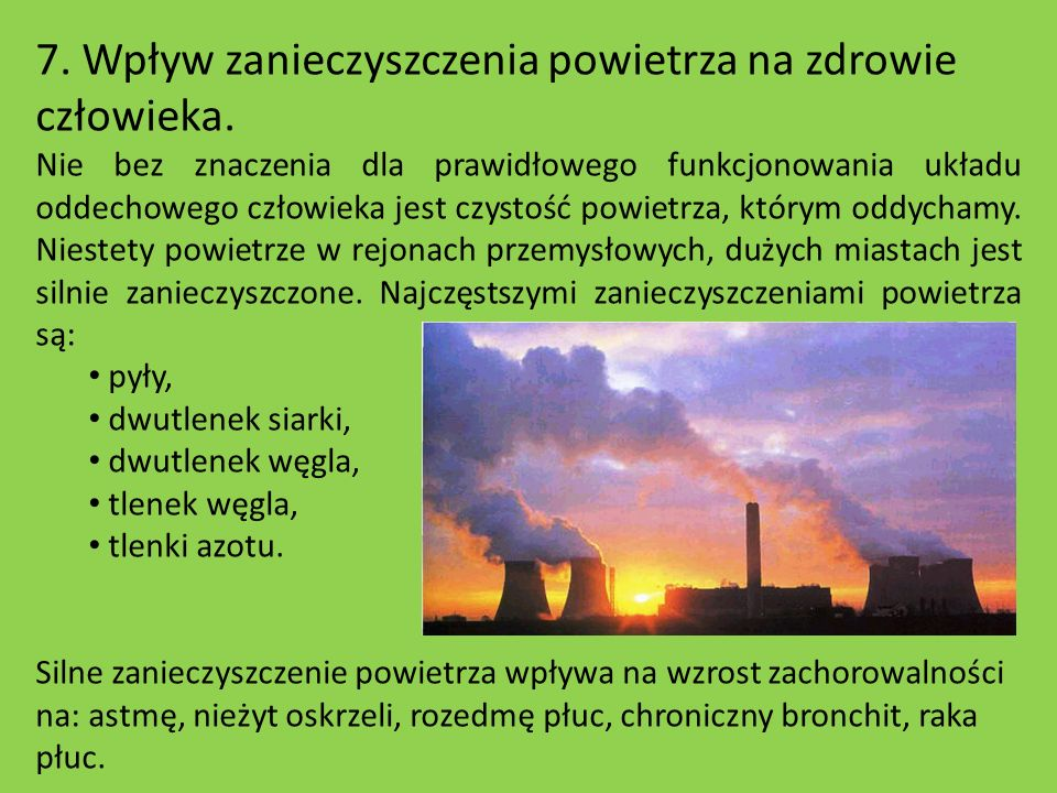 7. Wpływ zanieczyszczenia powietrza na zdrowie człowieka.