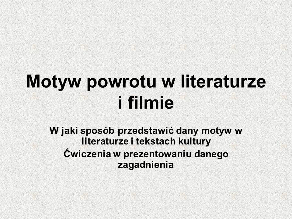 Motyw powrotu w literaturze i filmie