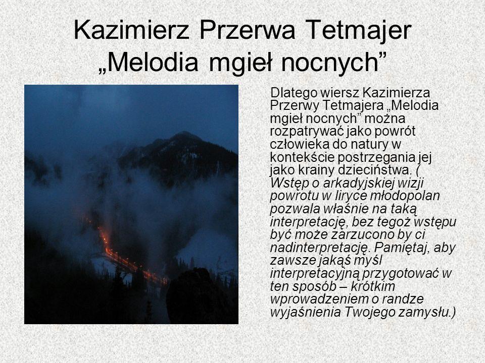 """Kazimierz Przerwa Tetmajer """"Melodia mgieł nocnych"""