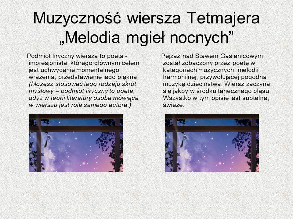 """Muzyczność wiersza Tetmajera """"Melodia mgieł nocnych"""