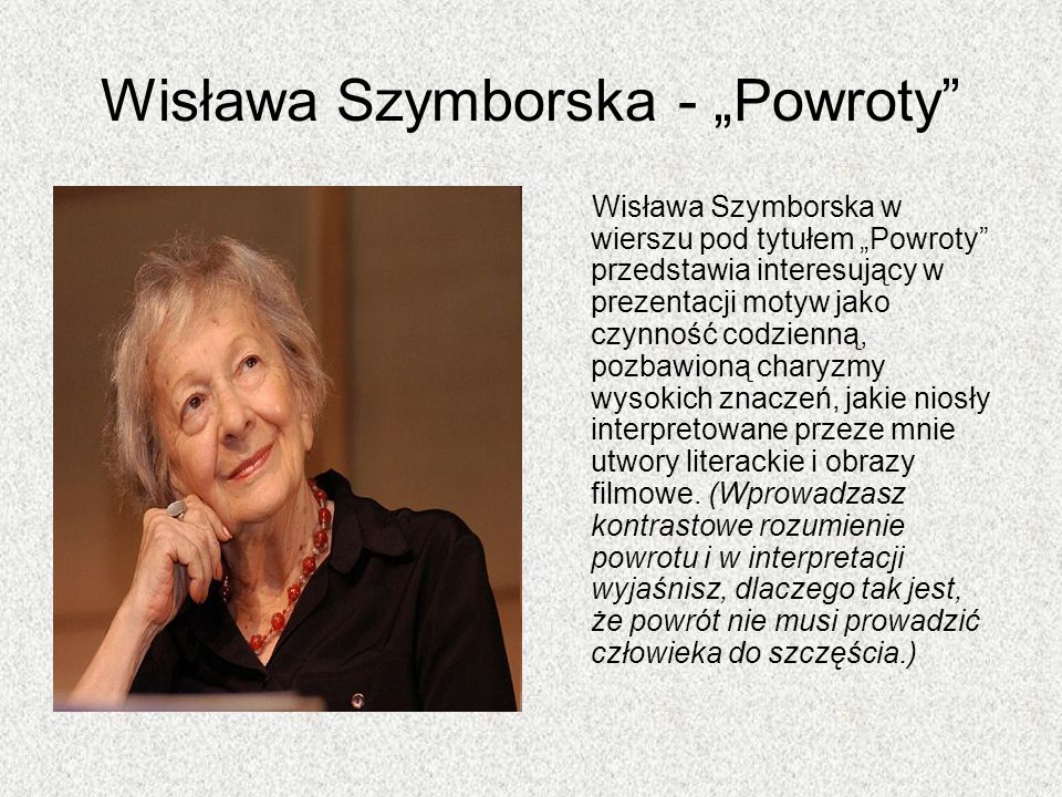 """Wisława Szymborska - """"Powroty"""