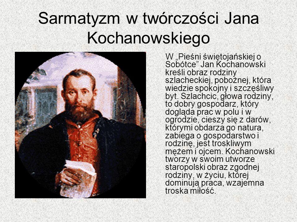 Sarmatyzm w twórczości Jana Kochanowskiego