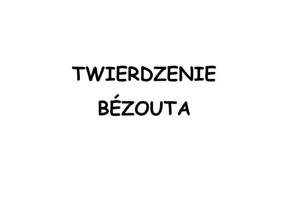 TWIERDZENIE BÉZOUTA 2