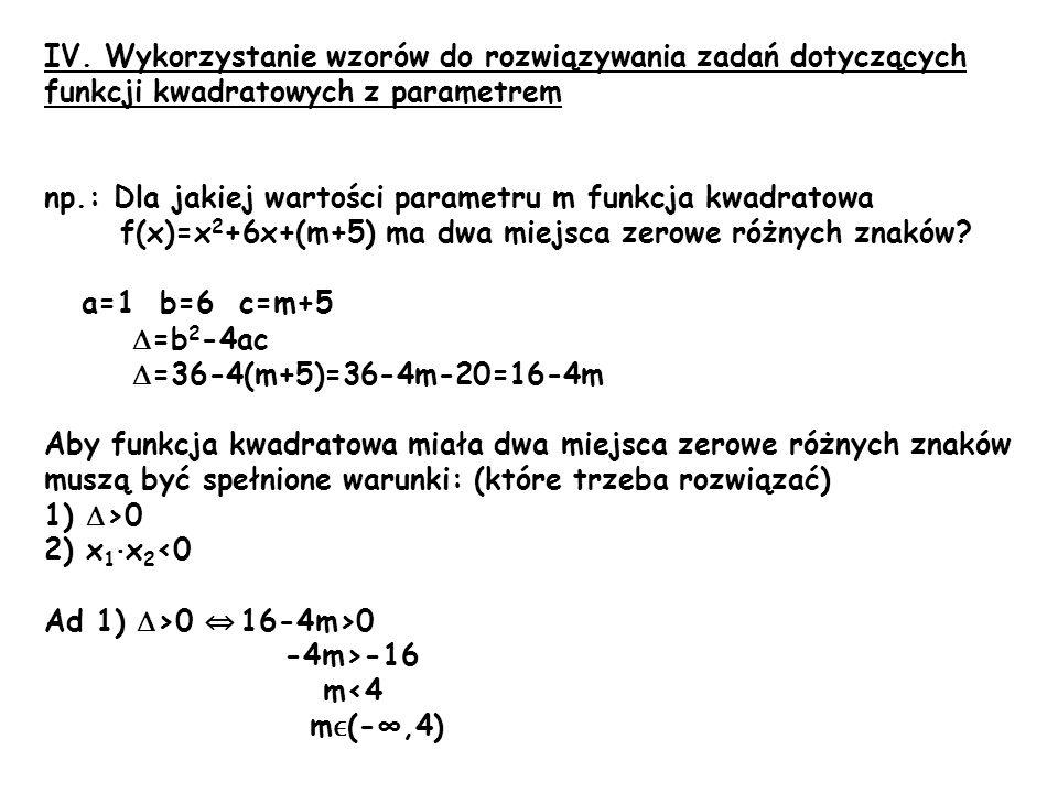 IV. Wykorzystanie wzorów do rozwiązywania zadań dotyczących funkcji kwadratowych z parametrem