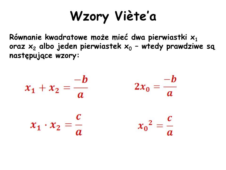 Wzory Viète'a Równanie kwadratowe może mieć dwa pierwiastki x1 oraz x2 albo jeden pierwiastek x0 – wtedy prawdziwe są następujące wzory: