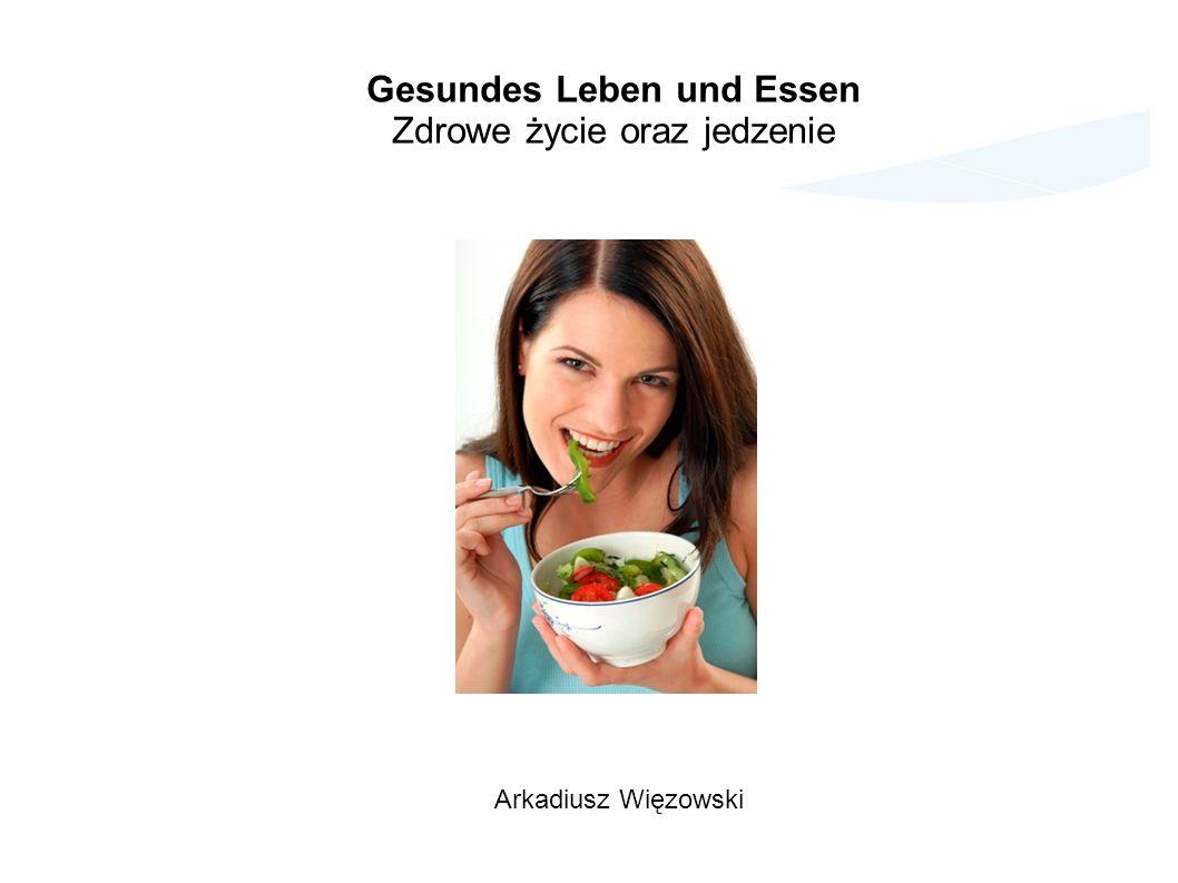 Gesundes Leben und Essen