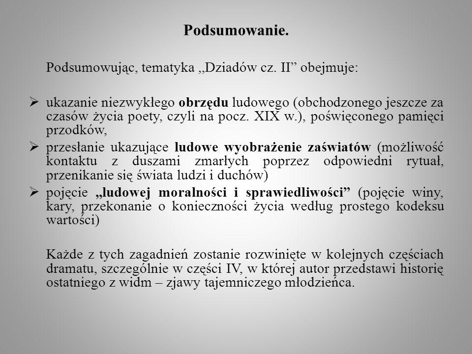 Podsumowanie. Podsumowując, tematyka ,,Dziadów cz. II obejmuje: