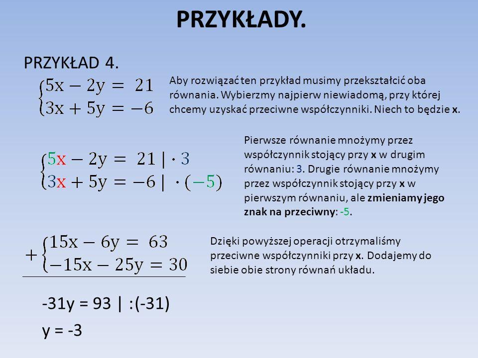 PRZYKŁADY. PRZYKŁAD 4. -31y = 93 | : (-31) y = -3