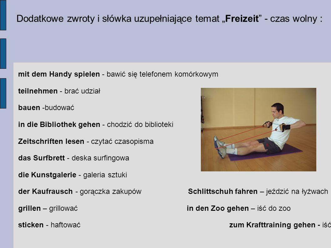"""Dodatkowe zwroty i słówka uzupełniające temat """"Freizeit - czas wolny :"""