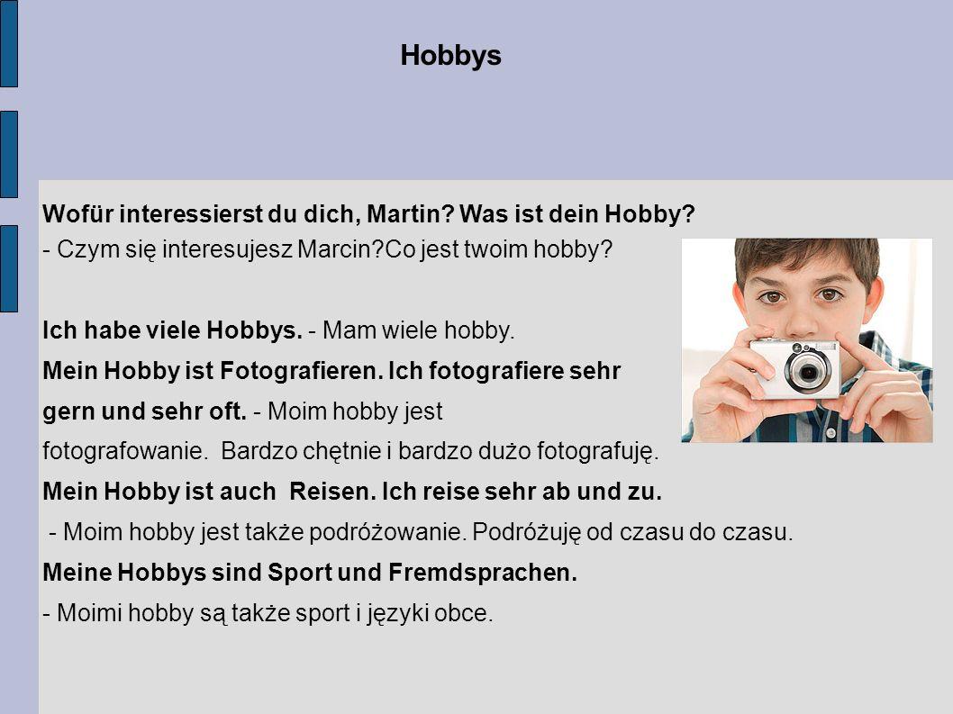 Hobbys Wofür interessierst du dich, Martin Was ist dein Hobby