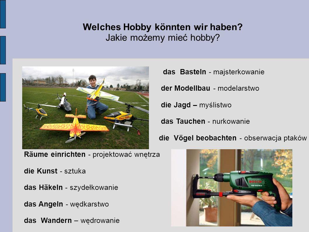 Welches Hobby könnten wir haben