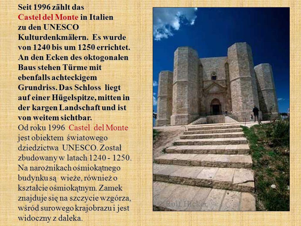 Seit 1996 zählt das Castel del Monte in Italien zu den UNESCO Kulturdenkmälern.